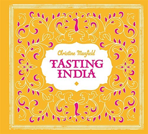 Tasting India by Chef Christine Manfield